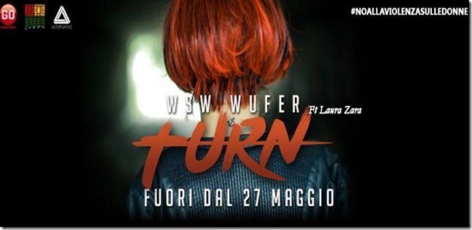 """""""TURN"""" Il video di WSW WUFER Contro la violenza sulle donne."""