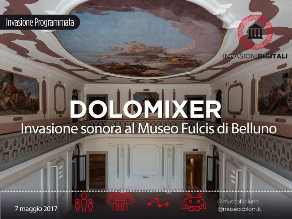 Domenica 7 maggio 2017 il Museo Fulcis corona le #InvasioniDigitali che hanno propagato online le tante anime delle Dolomiti. Un evento speciale festeggia il paesaggio sonoro delle montagne, il compleanno di Dolom.it e la prima edizione delle Invasioni sul territorio bellunese.