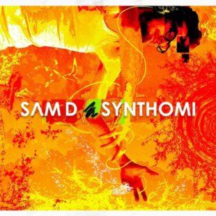 SYNTHOMI, il primo disco ufficiale di SAM D: ascolta l'intervista in diretta.