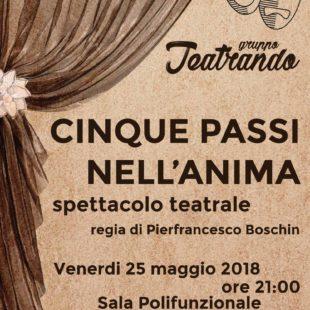 """Cinque passi nell'anima: il gruppo amatoriale """"Teatrando"""" presenta lo spettacolo venerdì 25 maggio alle 21 a San Vito di Cadore"""
