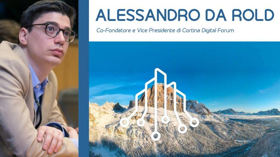 CORTINA DIGITAL FORUM I EDIZIONE: ASCOLTA L'INTERVISTA CON ALESSANDRO DA ROLD,COFONDATORE DELL'EVENTO.