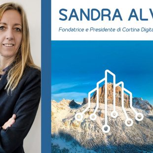 CORTINA DIGITAL FORUM: ASCOLTA L'INTERVISTA CON SANDRA ALVERA',IDEATRICE DELL'EVENTO.